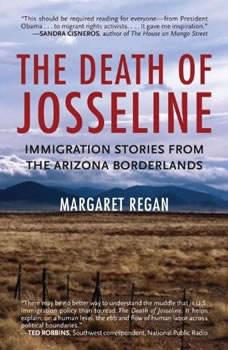 The Death of Josseline: Immigration Stories from the Arizona Borderlands, Margaret Regan