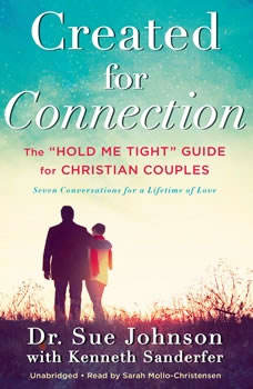 Created for Connection: The Hold Me Tight Guide  for Christian Couples The Hold Me Tight Guide  for Christian Couples, Sue Johnson