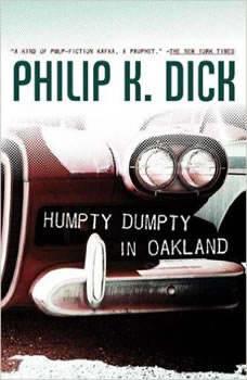 Humpty Dumpty in Oakland, Philip K. Dick