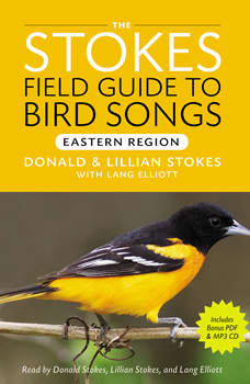 The Stokes Field Guide to Bird Songs: Eastern Region, Donald Stokes