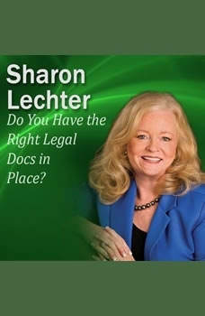 Do You Have the Right Legal Docs in Place?: It's Your Turn to Thrive Series, Sharon Lechter
