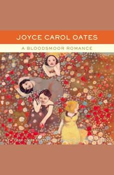 A Bloodsmoor Romance, Joyce Carol Oates