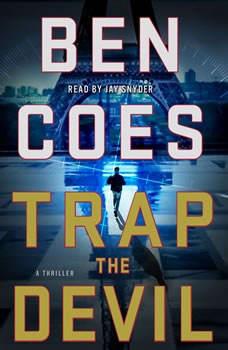 Trap the Devil: A Thriller, Ben Coes