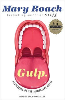 Gulp: Adventures on the Alimentary Canal, Mary Roach
