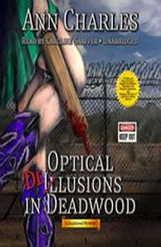 Optical Delusions in Deadwood: A Deadwood Mystery, Ann Charles