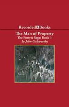 The Forsyte Saga: The Man of Property The Man of Property, John Galsworthy