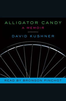 Alligator Candy: A Memoir, David Kushner