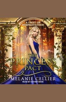 The Princess Pact: A Twist on Rumpelstiltskin, Melanie Cellier