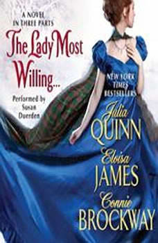 The Lady Most Willing...: A Novel in Three Parts A Novel in Three Parts, Julia Quinn