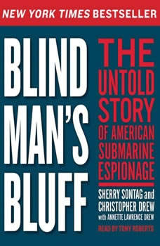 Blind Man's Bluff: The Untold Story of American Submarine Espionage, Sherry Sontag