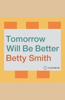 Tomorrow Will Be Better, Betty Smith