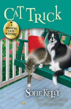 Cat Trick: A Magical Cats Mystery, Sofie Kelly
