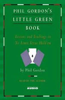 Phil Gordon's Little Green Book: Lessons and Teachings in No Limit Texas Hold'em, Phil Gordon