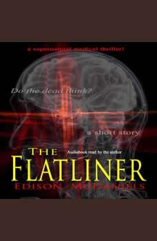 The Flatliner: a supernatural medical thriller, Edison McDaniels
