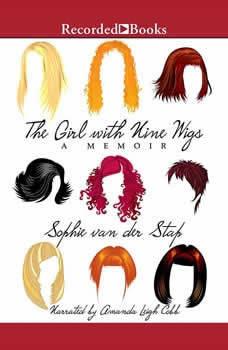 The Girl With Nine Wigs: A Memoir, Sophie van der Stap