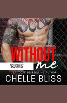 Without Me: A Romantic Suspense Novel, Chelle Bliss