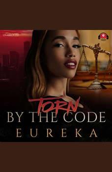 Torn by the Code, Eureka