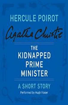 The Kidnapped Prime Minister: A Hercule Poirot Short Story, Agatha Christie