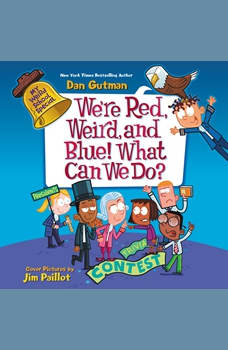 My Weird School Special: We're Red, Weird, and Blue! What Can We Do?, Dan Gutman