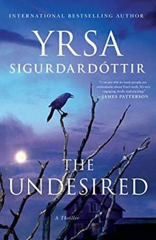 The Undesired: A Thriller A Thriller, Yrsa Sigurdardottir