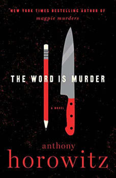 The Word is Murder: A Novel, Anthony Horowitz