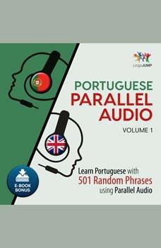 Portuguese Parallel Audio - Learn Portuguese with 501 Random Phrases using Parallel Audio - Volume 1, Lingo Jump