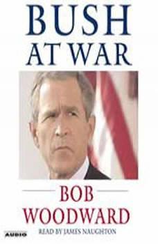 Bush at War: Inside the Bush White House, Bob Woodward