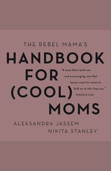 The Rebel Mama's Handbook for (Cool) Moms, Aleks Jassem