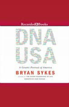DNA USA: A Genetic Portrait of America A Genetic Portrait of America, Bryan Sykes