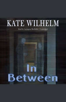 In Between, Kate Wilhelm