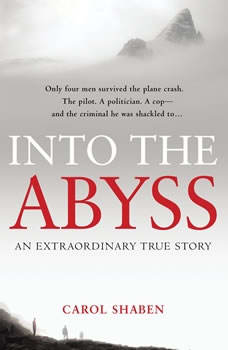 Into the Abyss: An Extraordinary True Story An Extraordinary True Story, Carol Shaben