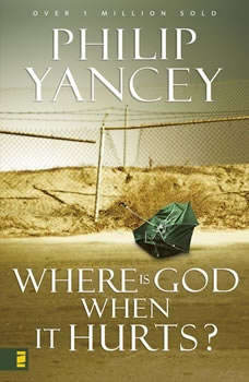 Where Is God When It Hurts?, Philip Yancey