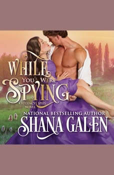 While You Were Spying, Shana Galen