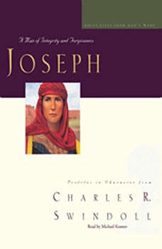 Great Lives: Joseph: A Man of Integrity and Forgiveness, Charles Swindoll