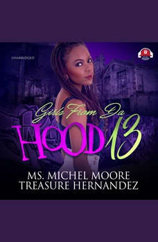 Girls from da Hood 13, Ms. Michel Moore