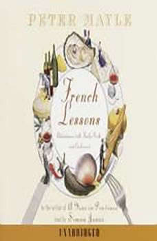 French Lessons: Adventures with Knife, Fork and Corkscrew, Peter Mayle