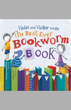 Violet and Victor Write the Best-Ever Bookworm Book, Alice Kuipers