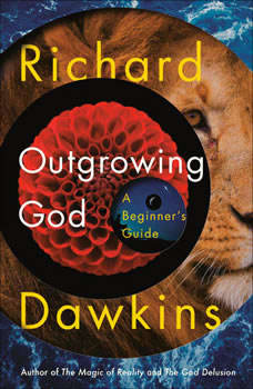 Outgrowing God: A Beginner's Guide, Richard Dawkins