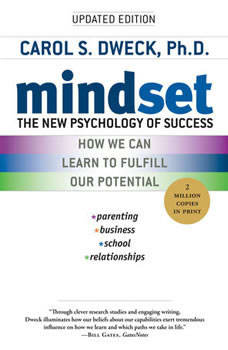 Mindset: The New Psychology of Success, Carol S. Dweck