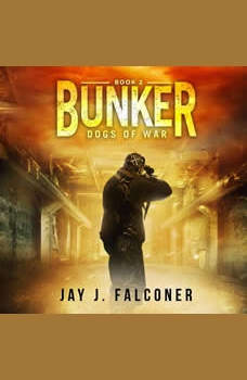 Bunker: Dogs of War, Jay J. Falconer