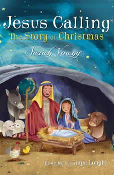 Jesus Calling: The Story of Christmas, Sarah Young