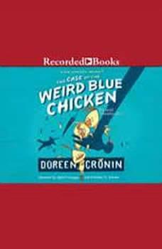 The Case of the Weird Blue Chicken: The Next Misadventure, Doreen Cronin