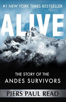 Alive: The Story of the Andes Survivors, Piers Paul Read