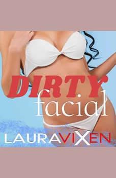 Dirty Facial, Laura Vixen