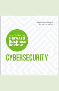 Cybersecurity: The Insights You Need from Harvard Business Review, Alex Blau