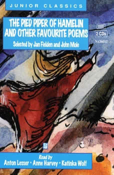 The Pied Piper, and other favourite poems, EDWARD LEAR,  KATHLEEN RAINE,  WILLIAM BLAKE,  VACHEL LINDSAY, LEWIS CARROLL, VACHEL LINDSAY, H.W. LONGFELLOW, THOMAS LOVE PEACOCK, SAMUEL TAYLOR COLERIDGE, JOHN MOLE, WILLIAM BUTLER YEATS,  JOHN DRINKWATER, ALFRED, LORD TENNYSON,  KIT WRIGHT,  ANONYMOUS,