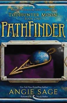TodHunter Moon, Book One: PathFinder, Angie Sage