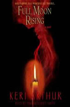 Full Moon Rising, Keri Arthur