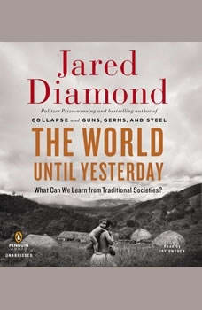 The World Until Yesterday: What Can We Learn from Traditional Societies?, Jared Diamond