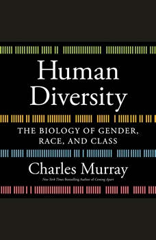 Human Diversity: The Biology of Gender, Race, and Class, Charles Murray